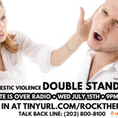 Radio Show: The Domestic Violence Double Standard – July 15, 2015